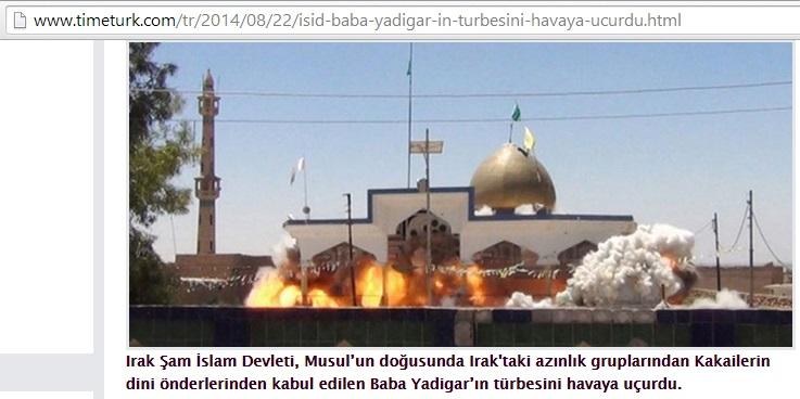 'The Islamic State of Iraq and al-Sham has blown up the shrine of Baba Yadgar. [Irak Şam İslam Devleti... Baba Yadigar'ın türbesini havaya uçurdu.]' (c) Anadolu Ajansı, Timeturk, 22. Ağustos 2014