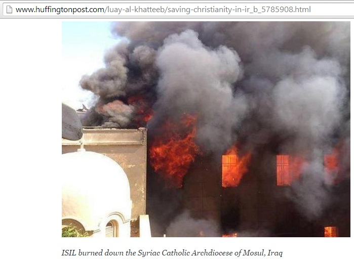 'ISIL burned down the Syriac Catholic Archdiocese of Mosul, Iraq' (false evidence in the Huffington Post, 8th September 2014)